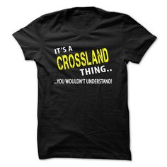 nice It's an CROSSLAND thing, you wouldn't understand CHEAP T-SHIRTS
