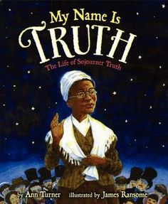 The TRUE story of how former slave Isabella Baumfree became Sojourner Truth. My Name is Truth: The Life of Sojourner Truth is an important read that will nicely set a foundation for the next unit (American Girl Addy). African American Books, American Children, American Girl, Thing 1, My Name Is, Biographies, Women In History, Black History Month, Nonfiction Books