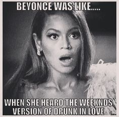 Hahaha...I personally think The Weeknd's version of the song is so much better!