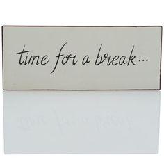 """Metallschild, """"time for a break..."""" Vorderansicht"""