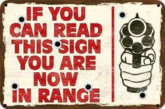 "Warning You Are Now Within Range Sign 8""x12"" 10""x14"" Polystyrene Sign Garage | eBay"
