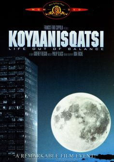 """According to Blue Planet, Green Living, Koyaanisqatsi is the #1 must-see environmental film. In the Hopi Indian language, means """"life out of balance,"""" and it's on this theme that the film dwells. With no characters, no plot and no dialogue to speak of, Koyaanisqatsi is 87 minutes of breathtaking imagery."""