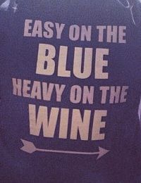Pi Phi: Easy on the blue, Heavy on the wine! #piphi #pibetaphi