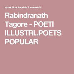 Rabindranath Tagore - POETI ILLUSTRI..POETS POPULAR