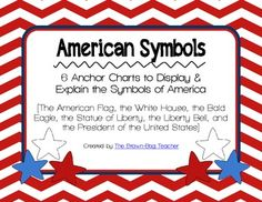 {FREEBIE} - 6 Anchor Charts that explain symbols of America (White House, President, Liberty Bell, Bald Eagle, the Flag, Statue of Liberty)