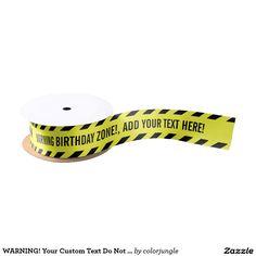 WARNING! Your Custom Text Do Not Cross Tape Satin Ribbon