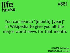 Search Wikipedia for major world news.  1000 Life Hacks