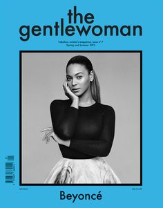 Bey -----> Beyoncé Covers The Gentlewoman Magazine