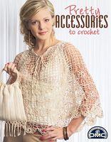 Leisure Arts - Pretty Accessories to Crochet, $3.48 (http://www.leisurearts.com/products/pretty-accessories-to-crochet.html)