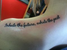 Inhale the future, exhale the past Love this placement & quote :)
