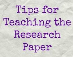 Tips for Teaching The Research Paper