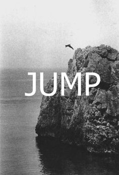 jump | leap | jump and the net will appear | words | quote | black & white…