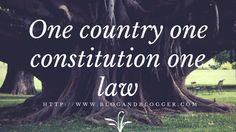 One country one constitution one law is the dream we all see with open eyes. There are numerous laws prevailing in the society. Country, Blog, Rural Area, Country Music