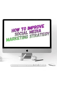 How to improve social media marketing strategy