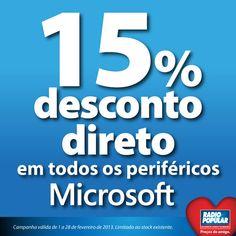 15% desconto direto em todos os periféricos Microsoft    http://www.radiopopular.pt/catalogo/promocoes.php?p=309