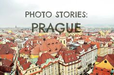PHOTO STORY: PRAGUE, CZECH REPULIC