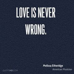 72 best melissa etheridge quotes lyrics images on pinterest wrong quotes page 6 stopboris