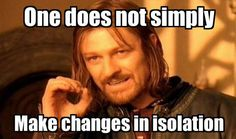 One does not simply make changes in isolation. <3 microservices but many still have complex systems
