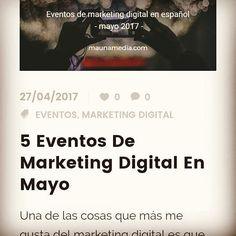 Aún tienes chance de enterarte de varios eventos de #marketingdigital que se realizarán en mayo. Visita  maunamedia.com/blog y entérate de más detalles. #inbound #inboundmarketing #eventos #events #marketing