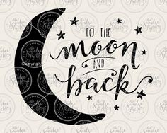 To the Moon & Back Hand-Lettered Vector Art SVG Cutting Files by The Smudge Factory on Etsy