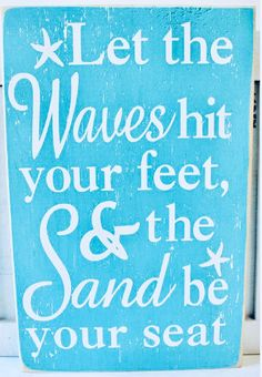 Let the Waves Hit Your Feet Wood Sign - Popular Beach Quotes & Sayings - California Seashell Company