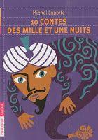 J'ai lu & J'adore: 10 contes des mille et une nuits, de Michel Laporte
