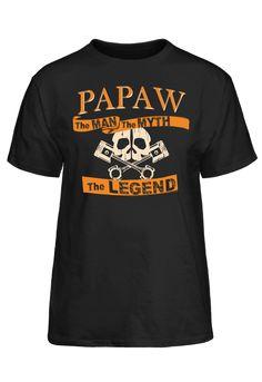 Papaw The Man The Myth The Legend #PassionTees #custom #hoodies #tshirts