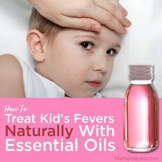 How To Reduce Kid's Fevers Naturally With Essential Oils