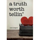 A Truth Worth Tellin' (Paperback)By Toni Teepell
