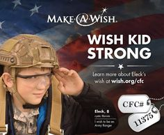 Enlist in a wish and help grant wishes like Eleck's, who wished to be an Army Ranger. Through the Combined Federal Campaign, federal employees can help grant wishes in their local community by designating CFC #11375 on their pledge card: http://www.wish.org/help/donate/workplace_matching_gifts/cfc.