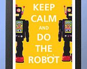 Robot Art Print - Keep Calm and Do the Robot, Robot Print in Sunny Yellow Robot Bedroom, Robot Nursery, Robot Classroom, Classroom Themes, Keep Calm, Robot Art, Robots, Robot Theme, Toy Rooms