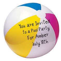 blow up to read invite .birthday invitation idea for the kids at preschool? We don t have any summer b-days in the family but who says we can't do this just for fun! Beach Ball Party, Pool Party Kids, Water Party, Bbq Party, Pool Parties, 4th Birthday Parties, Birthday Bash, Birthday Ideas, Pool Party Invitations