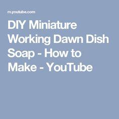 DIY Miniature Working Dawn Dish Soap - How to Make - YouTube