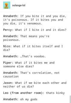 Percy Jackson PJO Tumblr Posts | poisonous and venemous | annabeth chase leo valdez jason grace piper mclean nico di angelo