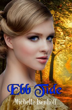 Ebb Tide by Michelle Isenhoff Historical Romance, Historical Fiction, Bidding For Love, Upcoming Series, Keeping Secrets, Wood Book, America Civil War, Independent Women