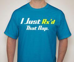 "LatitudeGearRx! CrossFit Shirt. Wod Shirt. New Item. ""I Just Rx'd That Nap"" by LatitudeGearRx, $26.00"