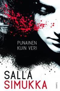 Punane nagu veri (Lumikki Andersson by Salla Simukka Thriller, New Books, Books To Read, Sang, World Of Books, Black Books, Human Mind, Delena, Book Review