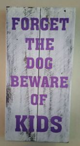 Wooden Pallet Sign - Forget the dog