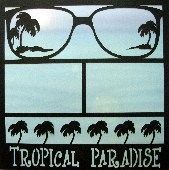EZLaserDesigns : Tropical Paradise  scrapbook overlay vacation travel beach ocean layout