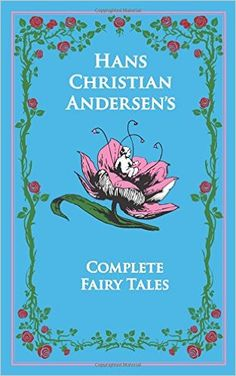 Hans Christian Andersen's Complete Fairy Tales (Leather-bound Classics): Hans Christian Andersen, Jean P Hersholt, Ph.D. Kenneth C. Mondschein: 9781626860995: Amazon.com: Books