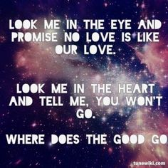 "-- #LyricArt for ""Where Does The Good Go"" by Tegan And Sara"