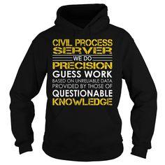 Civil Process Server We Do Precision Guess Work Job Title TShirt