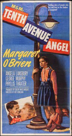 Tenth Avenue Angel (1948) Stars: Margaret O'Brien, Angela Lansbury, George Murphy, Phyllis Thaxter, Rhys Williams, Barry Nelson ~ Director: Roy Rowland