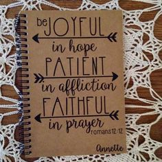 "Personalized Journal, ""Joyful in hope, Patient in Affliction, Faithful in prayer"", Romans12:12"