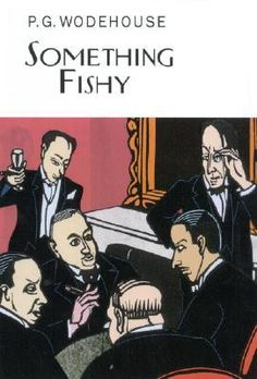 Something Fishy is top-notch Wodehouse. When Keggs was a butler he eavesdropped on a meeting between his employer, J.J. Bunyan, and a covey of tycoons--J.J. and his associates each agreed to put up fifty-thousand dollars, the total to go to whichever of their sons was the last to marry. Thirty years later, Keggs wants to cash in on what he knows.--goodreads