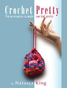Read a sample or download Crochet Pretty by Natasja King with iBooks. Crochet Pretty is a collection of ten pretty crochet accessory patterns. The book includes five videos as well as a glossary to crochet stitches. There's even a fun crochet quiz in the last chapter.