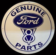 Genuine Ford Parts Round Tin Metal Sign Auto Automobile Truck Car Shop Garage Car Signs, Garage Signs, Garage Art, Ford V8, Car Ford, Ford Emblem, Ultimate Man Cave, Ford Parts, Primitive Signs