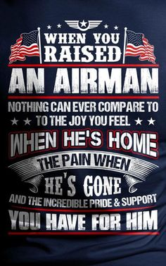 This is not only true for my Son but my for my daughter whom is married (to my Son In Love) into the Air Force. Air Force Mom, Navy Air Force, Military Mom, Army Mom, Deployment Party, Mom Quotes, Rotc, Marine Mom, F 16