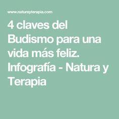 4 claves del Budismo para una vida más feliz. Infografía - Natura y Terapia