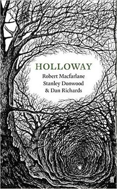 Holloway: Amazon.co.uk: Dan Richards, Robert Macfarlane, Stanley Donwood: 9780571310661: Books
